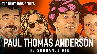 Paul Thomas Anderson: Hard Eight & The Sundance Kid (The Directors Series) - Indie Film Hustle