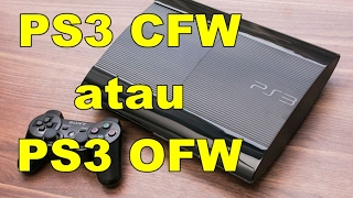 PS3 CFW or PS3 OFW ? #Tutor 17