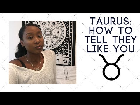 Signs a Taurus Likes You!