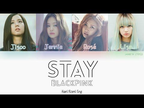 BLACKPINK – STAY (Color Coded) (HAN/ROM/ENG) Lyrics