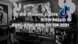 Download Dj Old Millions Lights || [Slow Bass🔉🔉] Jedag Jedug Viral Tik Tok 2021🔥