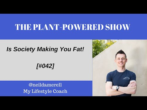 Is Society Making You Fat! [#042]