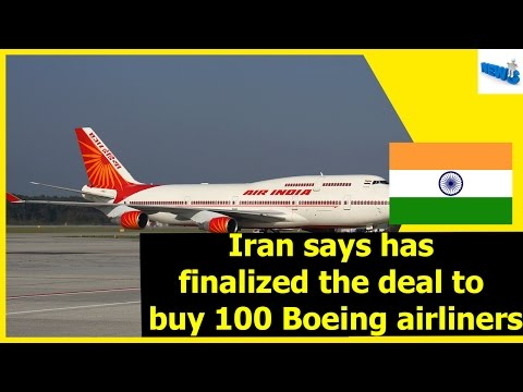 News World : Iran says has finalized the deal to buy 100 Boeing airliners