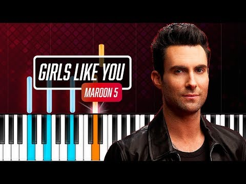Maroon 5 - Girls Like You Piano Tutorial - Chords - How To Play - Cover