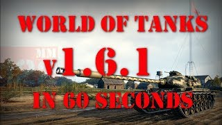 WoT v1.6.1 - Updates in 60 Seconds