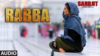 Rabba Full Song    SARBJIT   Aishwarya Rai Bachchan, Randeep Hooda, Richa Chadda
