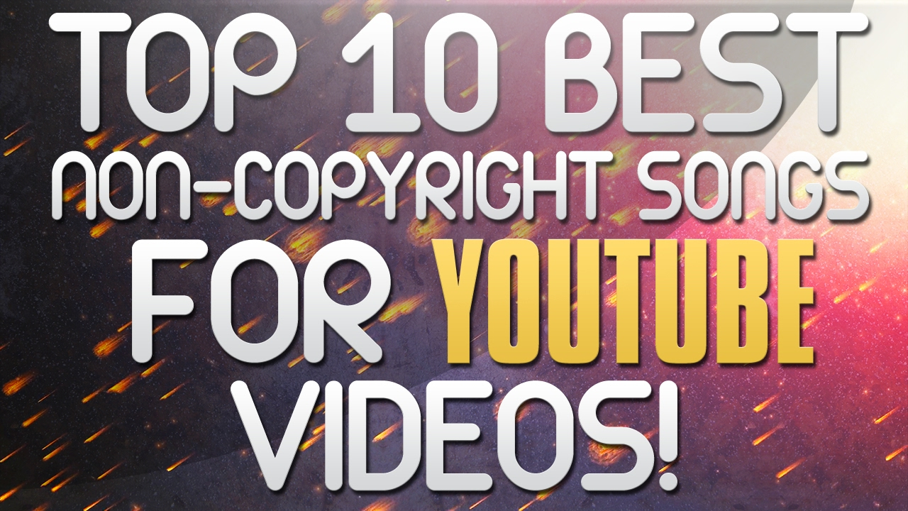Top 10 Non Copyrighted Songs Free Non Copyrighted Montage Music Background Music 2017 Youtube