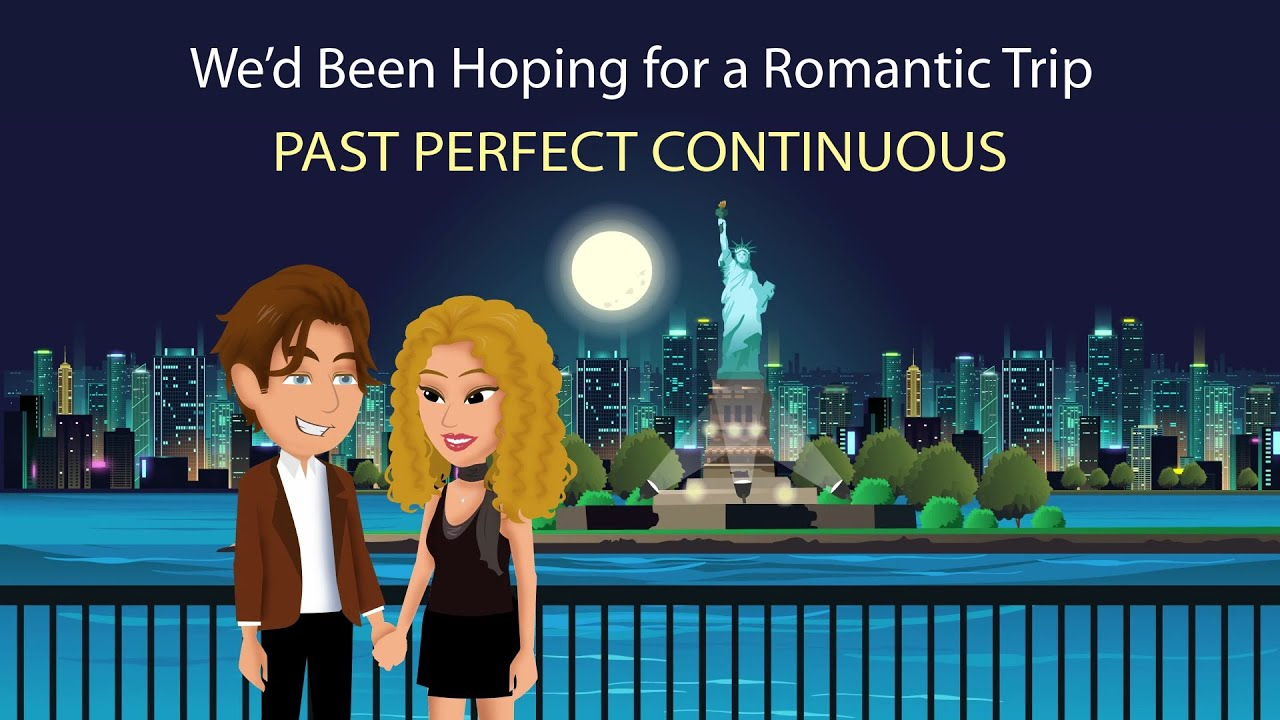 We'd Been Hoping for a Romantic Trip - Past Perfect Continuous