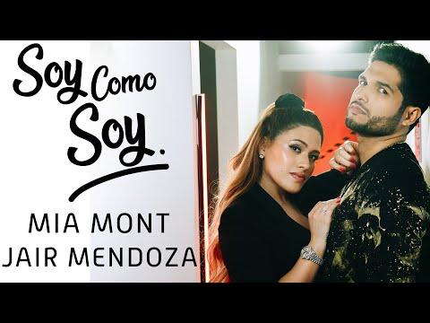 Смотреть клип Mia Mont, Jair Mendoza - Soy Como Soy
