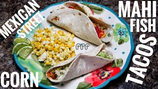 Mahi Fish Tacos, Mexican Street Corn, Guacamole, Ketogenic Taco Seasoning