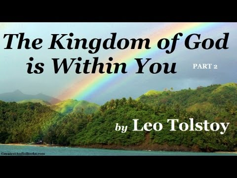 The Kingdom of God Is Within You by Leo Tolstoy Pt. 2 - FULL AudioBook | Greatest Audio Books
