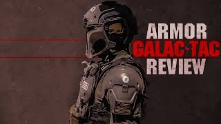 GALAC-TAC Armor Review + CUSTOM