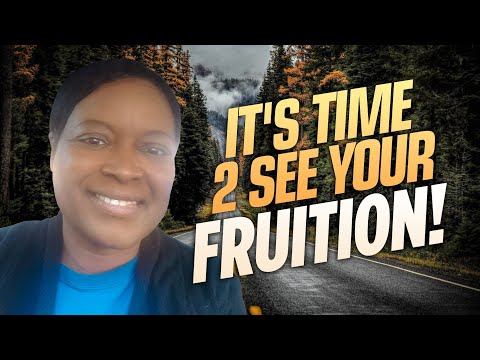 It's Time 2 Experience FRUITION! 💯 (Prophetic Word: You are going back to make it happen!)