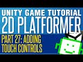 Adding Touch Screen Controls - Unity 2D Platformer Tutorial - Part 27