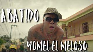 Yomel El Meloso - Abatido (Video Official)