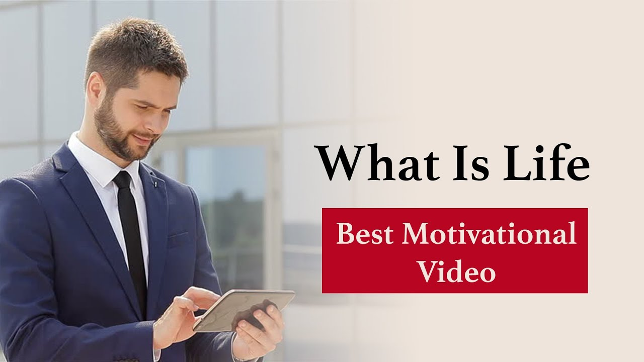 What Is Life   Best Motivational Video