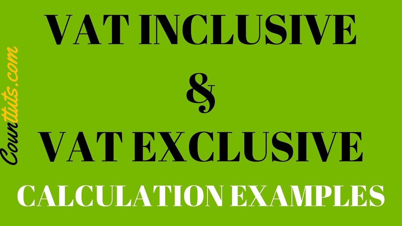 Download VAT Inclusive & VAT Exclusive | Calculation Examples
