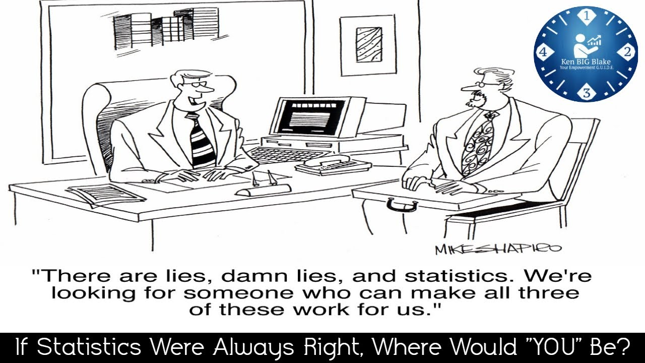 """If Statistics Were Always Right, Where Would """"YOU"""" Be?"""