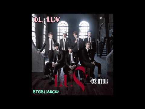 BTOB - LUV [AUDIO] (Japanese Track)