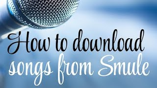 Download How To Download Smule Recording In Tamil V2 Know