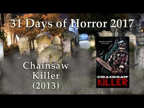 Chainsaw Killer (2013) - 31 Days of Horror - Movie 4
