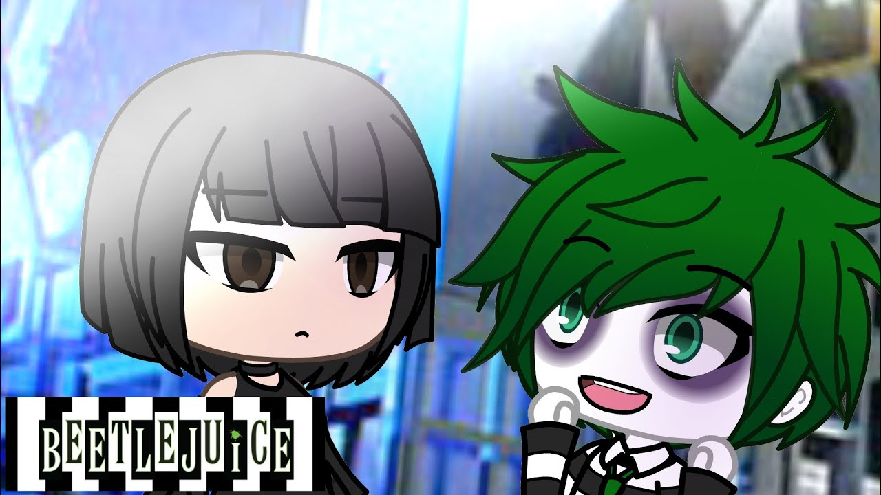 Say My Name Beetlejuice Glmv Gacha Life Read Pinned Comment Youtube