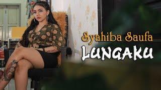Syahiba Saufa - LUNGAKU   |   cover GUYON WATON