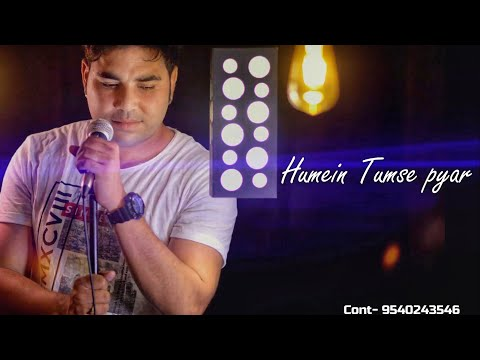Humein tumse pyar cover by naushad khan