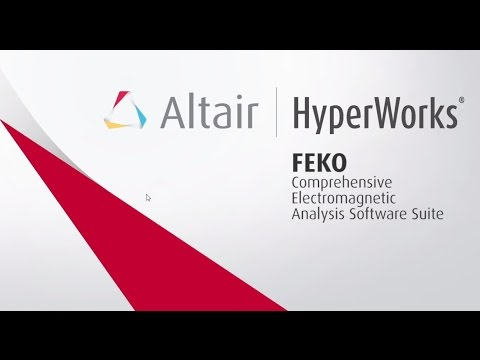 Introduction to FEKO - Altair's Comprehensive EM Analysis Software Suite