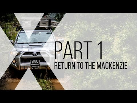 Expedition Overland: Return To The MacKenzie Part 1