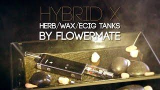 FlowerMate гібрид х випарник (сухої трави, воску і сонячні танків): огляд блискучий передач