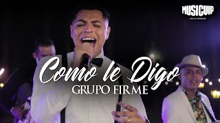 Grupo Firme - Como Le Digo - (Official Video)