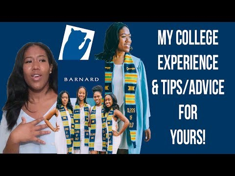COLLEGE TALK : MY EXPERIENCE AT BARNARD & GENERAL TIPS/ADVICE