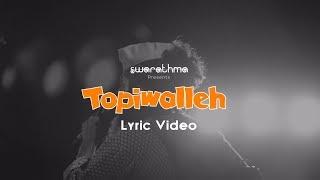 Topiwalleh (Lyric) | Swarathma