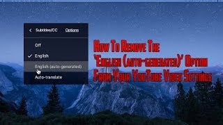 Video How to Remove the English (auto generated) Option From Your YouTube Video Subtitles/CC Setting. download MP3, 3GP, MP4, WEBM, AVI, FLV Agustus 2018