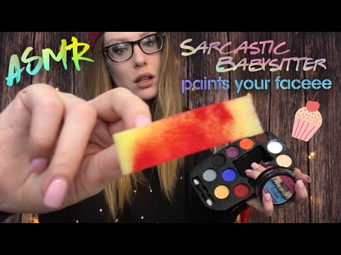 ASMR SARCASTIC & CARING BABYSITTER PAINTS YOUR FACE