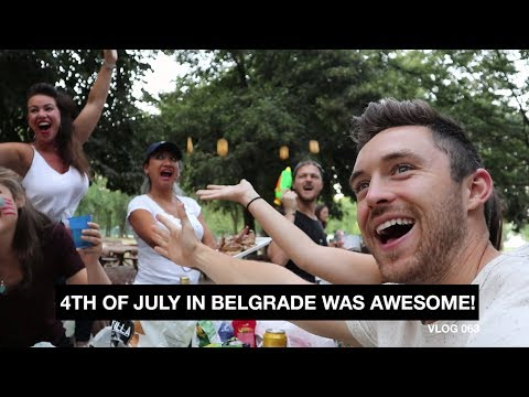 4th of July in Belgrade was Awesome! - Vlog 63