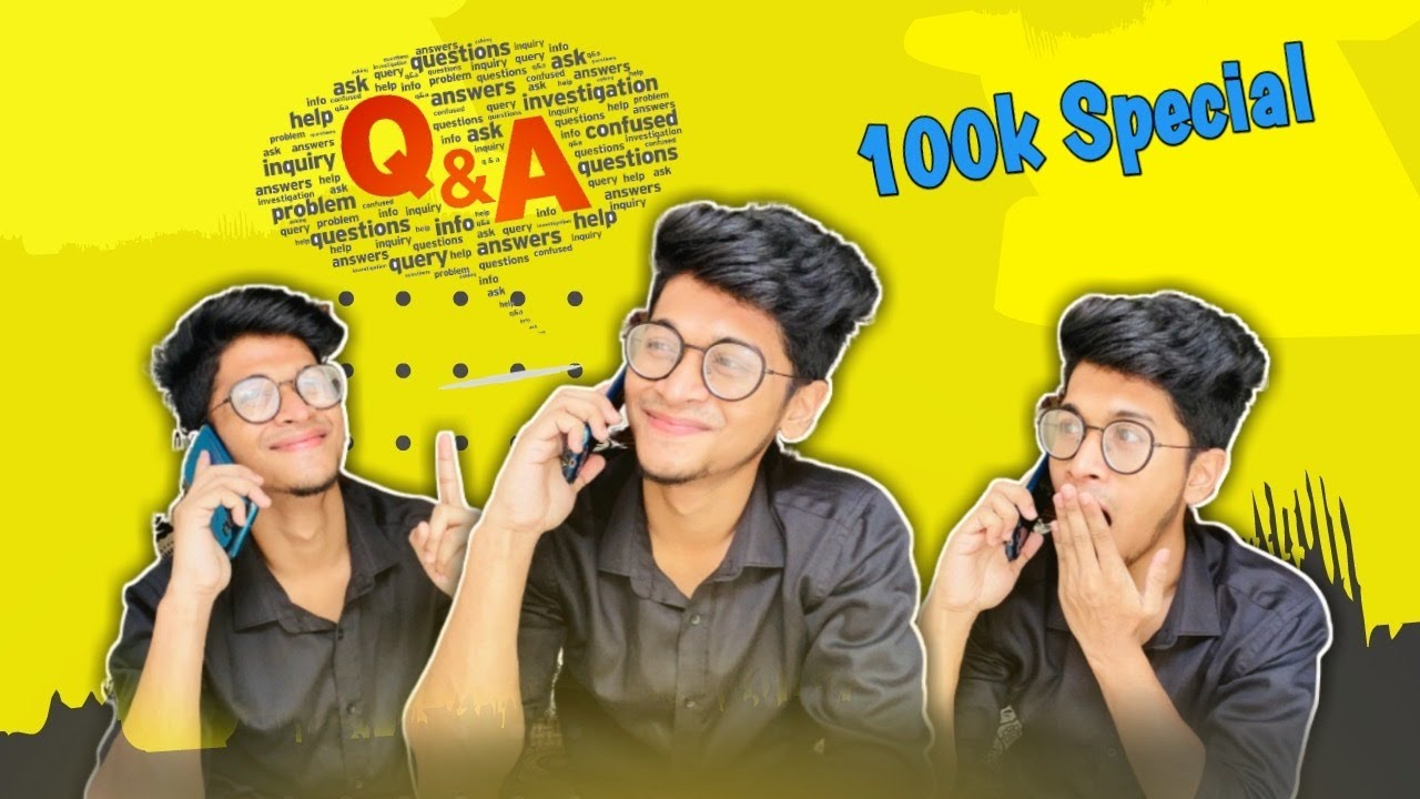 100k special Q&A | Question and Answer | Tamal Rahman