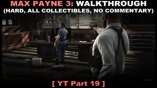 Max Payne 3 walkthrough 19 (Hard, All collectibles, No commentary ✔) PC 60FPS