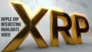 RIPPLE XRP INTERESTING HIGHLIGHTS VIDEO