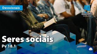 Seres sociais | Pv 18.1
