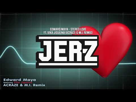 Edward Maya - STEREO LOVE ft. Vika Jigulina (ACRAZE & M.I. Remix)