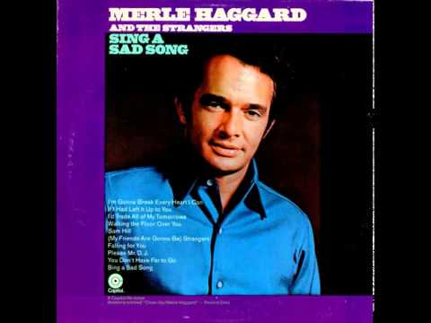 Merle Haggard ~ Sing a Sad Song