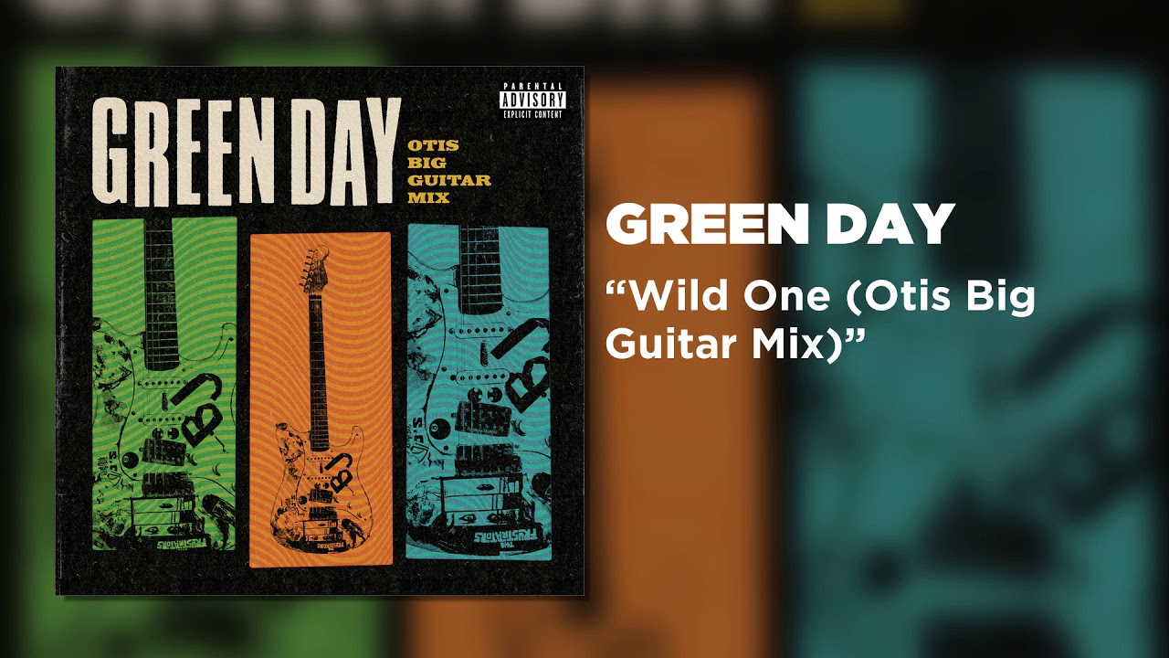 Green Day - Wild One (Otis Big Guitar Mix) [Official Audio]