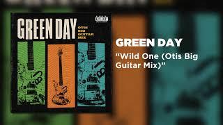 Green Day - Wild One (Otis Big Guitar Mix) [Official Audio]