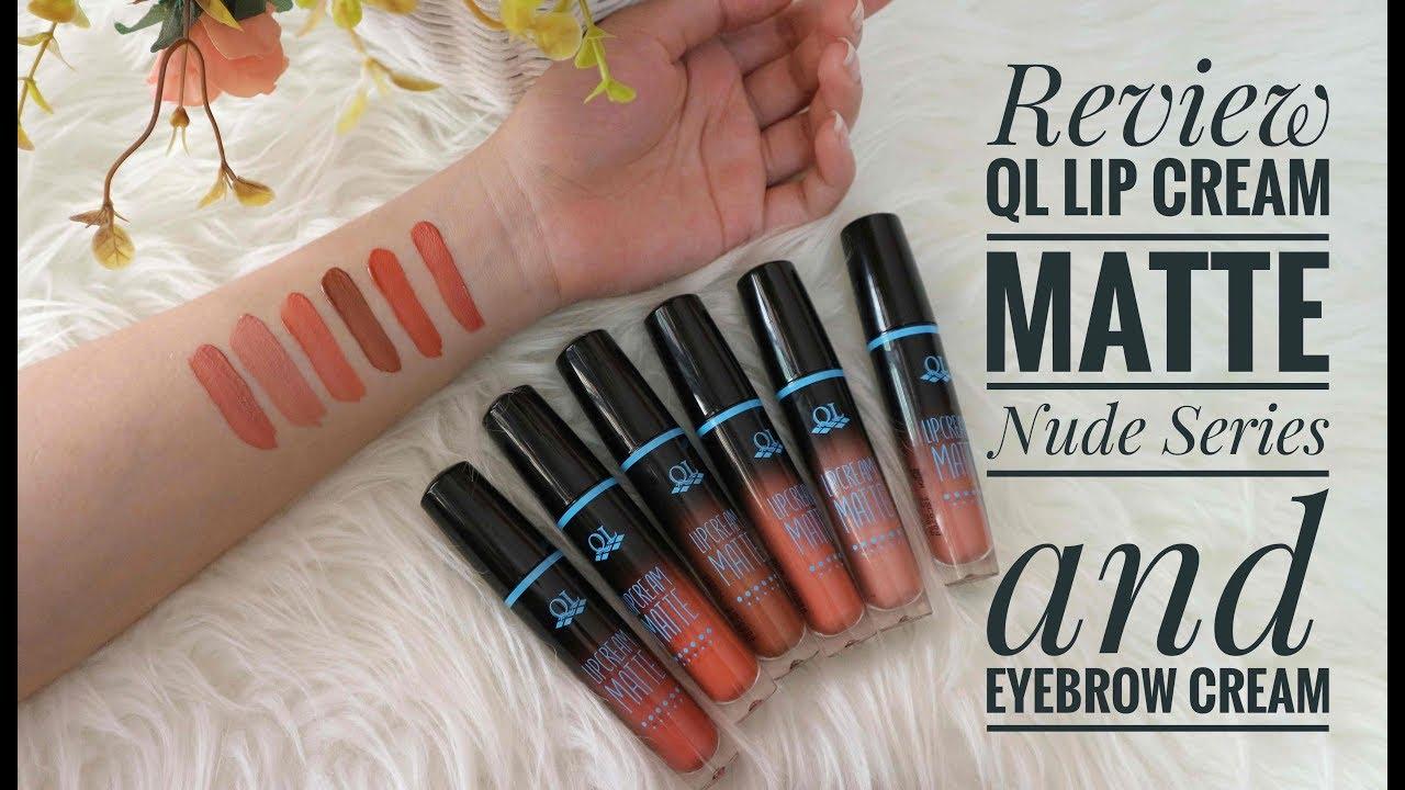 REVIEW : QL Cosmetic Eyebrow Cream & Lipcream Matte Nude