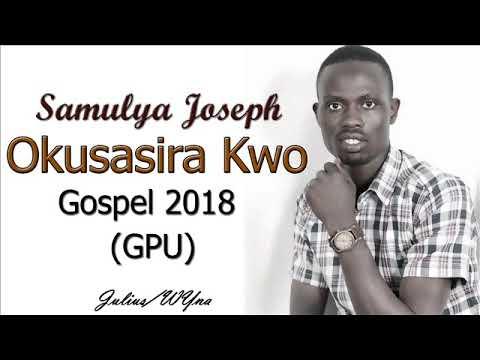 Okusasira Kwo Samulya Joseph New Ugandan Gospel music 2018 DjWY