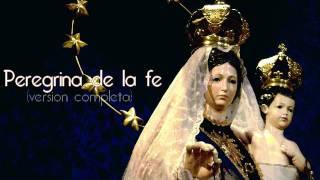 Virgen del Carmen de la Tirana ~ Peregrina de la fe [Version completa]