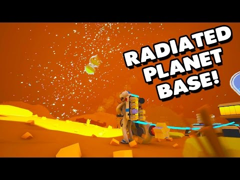 Astroneer - LIVING ON A RADIATED PLANET! - Lets Play Astroneer Gameplay & Highlights- Part 6