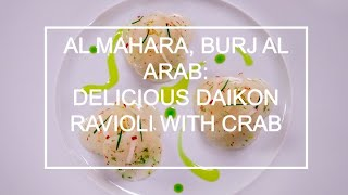 Dining in the Burj Al Arab Dubai: Daikon ravioli with crab at Al Mahara restaurant.